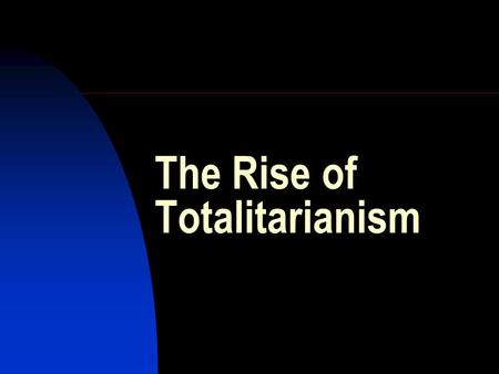 The Rise of Totalitarianism. World War I and the Russian Revolution triggered off a Global Civil War At issue: crisis and transformation of the global.