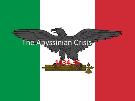 The Abyssinian Crisis 1934-36. Context/Background Between Italy and Abyssinia (Ethiopia) Both Countries signed Treaty of Friendship (1928) & Kellogg-Briand.