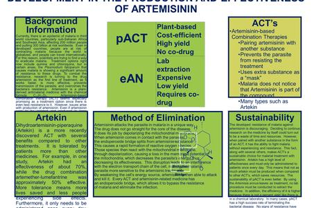 DEVELOPMENT IN THE PRODUCTION AND EFFECTIVENESS OF ARTEMISININ Background Information Currently, there is an epidemic of malaria in third world countries,