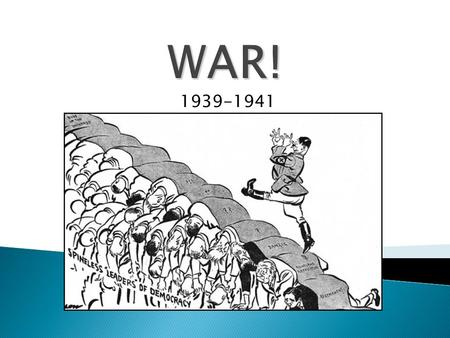 WAR! 1939-1941. Outbreak of War – Poland 1939  From November 1938 onwards German- Polish relations deteriorated, as Hitler demanded the return of the.