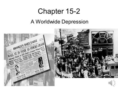 Chapter 15-2 A Worldwide Depression.