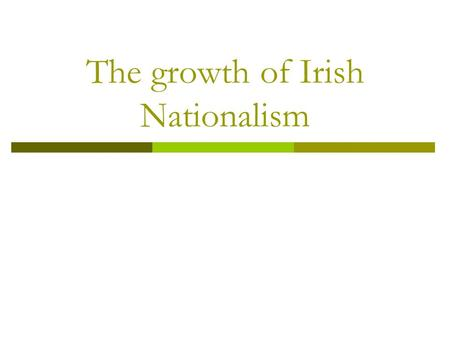 The growth of Irish Nationalism. The Famine  After the resignation of Peel in 1846, the new Whig government (led by Russell), appointed Charles Trevelyan.