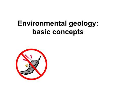 Environmental geology: basic concepts
