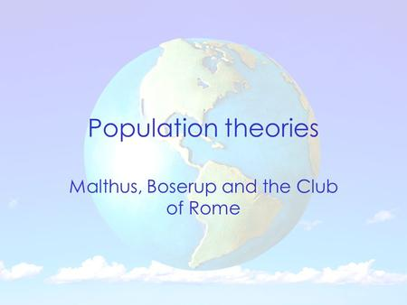 Malthus, Boserup and the Club of Rome