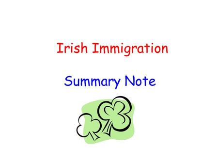 Irish Immigration Summary Note.