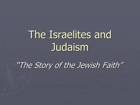"The Israelites and Judaism ""The Story of the Jewish Faith"""