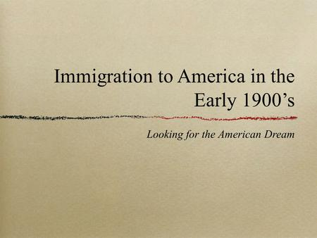 Immigration to America in the Early 1900's