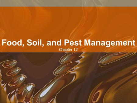 Chapter 12 Food, Soil, and Pest Management. 12.1 WHAT IS FOOD SECURITY AND WHY IS IT DIFFICULT TO ATTAIN?