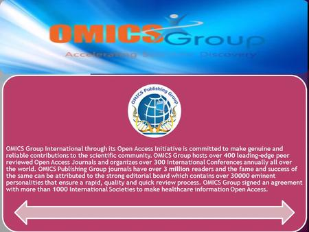 OMICS Group International through its Open Access Initiative is committed to make genuine and reliable contributions to the scientific community. OMICS.