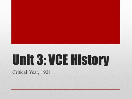 Unit 3: VCE History Critical Year, 1921. Russia in ruins Although the Bolshevik's won the Civil War and restored peace, they paid a high price. Many of.