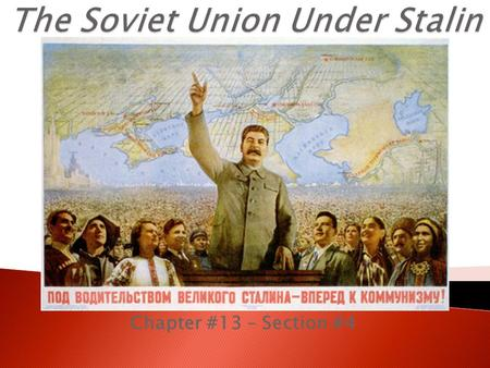 Chapter #13 – Section #4.  After the death of Vladimir Lenin in 1924, Joseph Stalin turned the Soviet Union into a totalitarian state controlled by a.