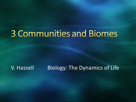 V. Hassell Biology: The Dynamics of Life. Identify Common Limiting Factors Explain how limiting factors and ranges of tolerance affect distribution of.