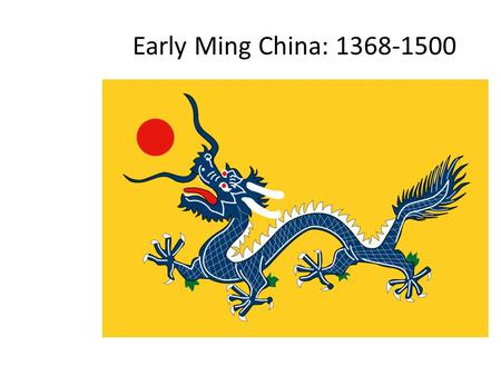Early Ming China: 1368-1500. China and the Ming Dynasty Restoration of ethnic Chinese rule under the Ming Dynasty (after Yuan dynasty Mongol rule) (1368-1644)