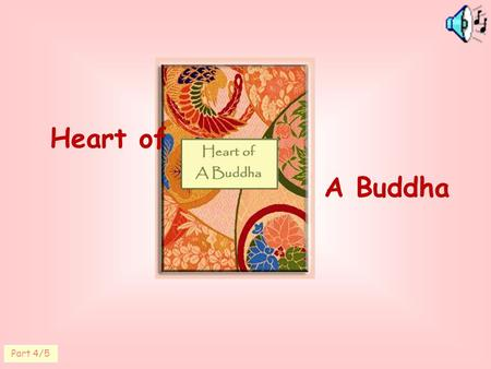 Heart of A Buddha Part 4/5. Awakening is natural. Delusion is not.