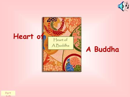 Heart of A Buddha Part 3/5. gentleness, kindness and respect are the sources of harmony. In our interactions with others,