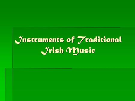 Instruments of Traditional Irish Music. Fiddle  The fiddle is another name for the violin  It is one of the most important instruments in Irish music.