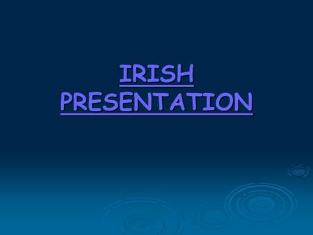 IRISH PRESENTATION. Irish flag TTTThis is the Irish flag.