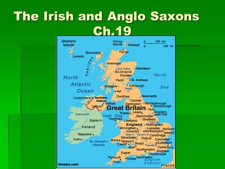 The Irish and Anglo Saxons Ch.19. I. Celtic Ireland  Influences today  St Patricks Day St Patricks Day St Patricks Day  Boston Celtics  Halloween.