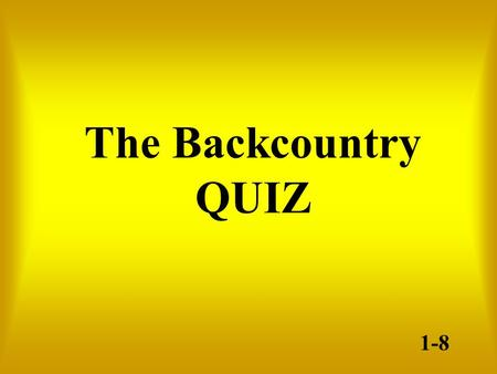 The Backcountry QUIZ 1-8. It was relatively easy for a family to start a small farm in the Backcountry because: C) Loans for farms were readily available.