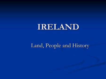 "IRELAND Land, People and History. Geography, Land and Environment "" Ireland ""– different meanings "" Ireland ""– different meanings Northern Ireland (Ulster)"