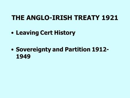 THE ANGLO-IRISH TREATY 1921