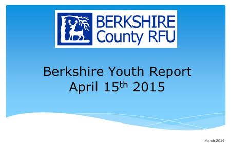 Berkshire Youth Report April 15 th 2015 March 2014.