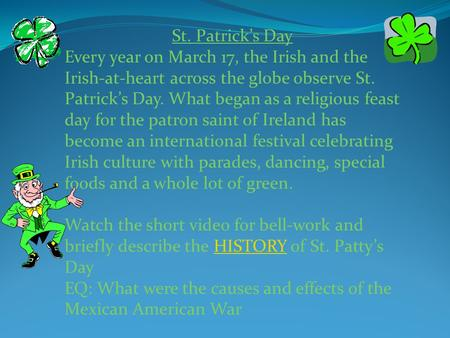 St. Patrick's Day Every year on March 17, the Irish and the Irish-at-heart across the globe observe St. Patrick's Day. What began as a religious feast.