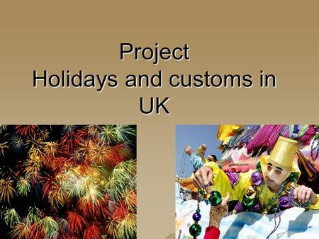 Project Holidays and customs in UK