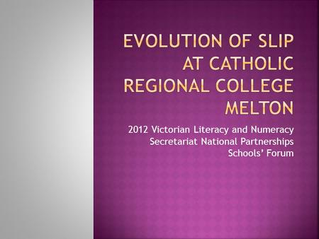 2012 Victorian Literacy and Numeracy Secretariat National Partnerships Schools' Forum.