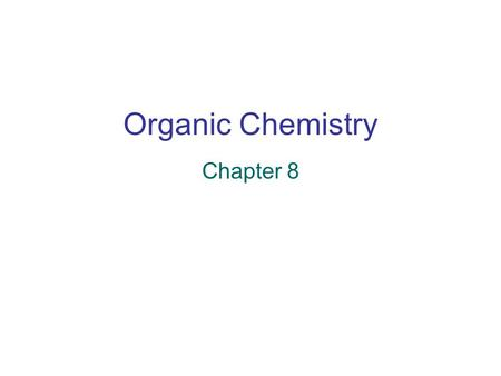 Organic Chemistry Chapter 8. Substitution and Elimination If an sp 3 C is bonded to electronegative atom Substitution reactions and Elimination reactions.