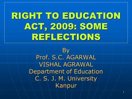 RIGHT TO EDUCATION ACT, 2009: SOME REFLECTIONS
