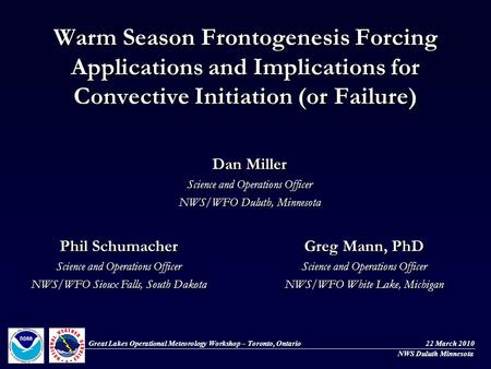 Warm Season Frontogenesis Forcing Applications and Implications for Convective Initiation (or Failure) Dan Miller Science and Operations Officer NWS/WFO.