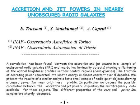 ACCRETION AND JET POWERS IN NEARBY ACCRETION AND JET POWERS IN NEARBY UNOBSCURED RADIO GALAXIES UNOBSCURED RADIO GALAXIES E. Trussoni (1), S. Vattakunnel.