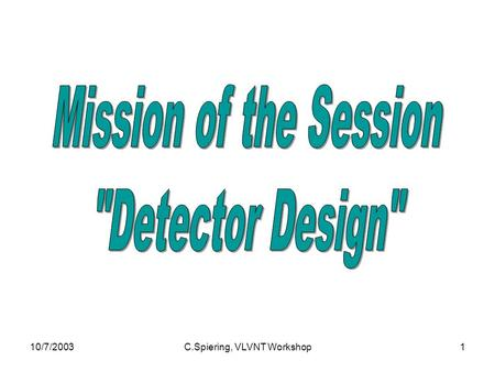10/7/2003C.Spiering, VLVNT Workshop1. 10/7/2003C.Spiering, VLVNT Workshop2  With the aim of constructing a detector of km3 scale in the Northern hemisphere,