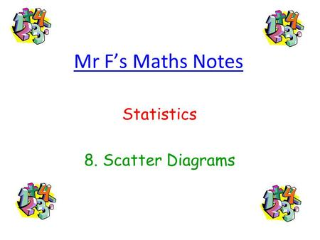Mr F's Maths Notes Statistics 8. Scatter Diagrams.