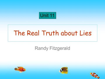 The Real Truth about Lies