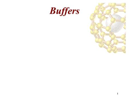 1 Buffers. 2 Buffers and Henderson-Hasselbalch Equation Slns of a weak acid and its conjugate base (or a weak base and its conjugate acid) are called.