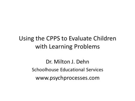 Using the CPPS to Evaluate Children with Learning Problems