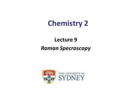 Chemistry 2 Lecture 9 Raman Specroscopy. Learning outcomes from lecture 8 Only vibrations that give rise to a change in the dipole moment are IR active.