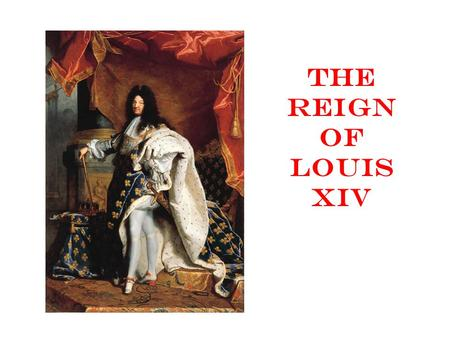 The Reign of Louis XIV. Religious Wars and Power Struggles Between 1652 and 1598, Huguenots (French Protestants) & Catholics fought 8 religious wars In.