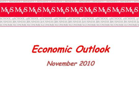 Economic Outlook November 2010. Recession Impact Fewer Moving Delay in Marriage One Car Office at Home More Education.