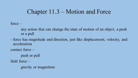 Chapter 11.3 – Motion and Force