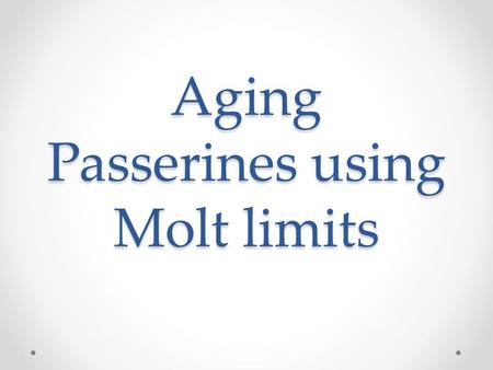Aging Passerines using Molt limits