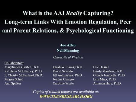 What is the AAI Really Capturing? Long-term Links With Emotion Regulation, Peer and Parent Relations, & Psychological Functioning Joe Allen Nell Manning.