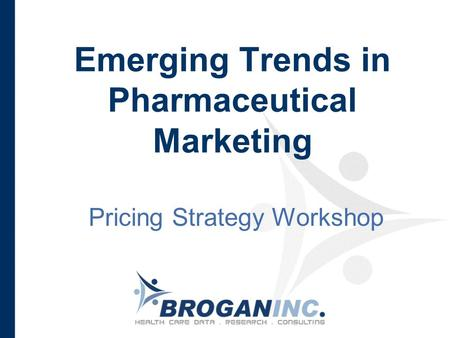 Emerging Trends in Pharmaceutical Marketing Pricing Strategy Workshop.