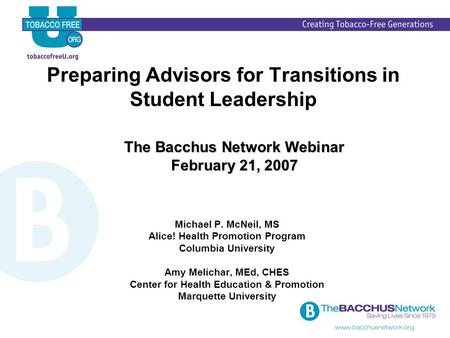 Preparing Advisors for Transitions in Student Leadership Michael P. McNeil, MS Alice! Health Promotion Program Columbia University Amy Melichar, MEd, CHES.