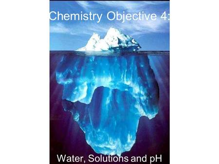 Chemistry Objective 4: Water, Solutions and pH. Structure (& Properties) of Water I. Polar Vs. Nonpolar a. Water is a polar molecule. It has dipoles (meaning.