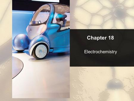 Chapter 18 Electrochemistry. Chapter 18 Table of Contents Copyright © Cengage Learning. All rights reserved 2 18.1Balancing Oxidation–Reduction Equations.
