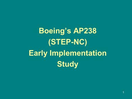 1 Boeing's AP238 (STEP-NC) Early Implementation Study.