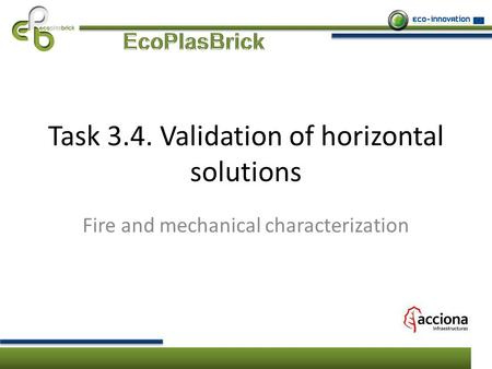 Task 3.4. Validation of horizontal solutions Fire and mechanical characterization.